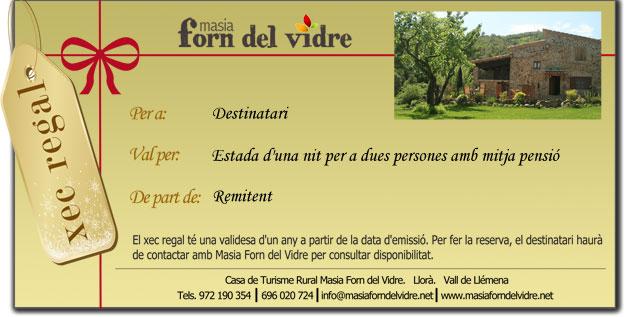Xec regal per a la casa de turisme rural Masia Forn del Vidre